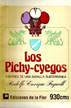 LOS PICHICIEGOS, de Fogwill